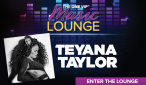 ONE VIP™ Music Lounge with Teyana Taylor [VIDEO]